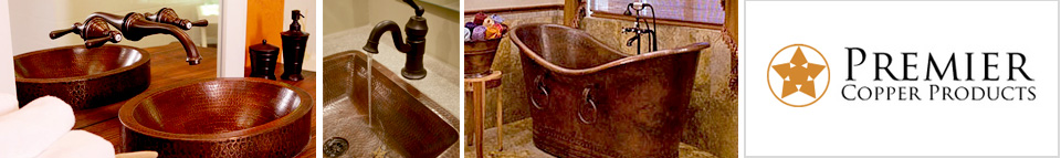 Premier Copper Products - Copper Kitchen and Bath Sinks, Tubs, Accessories and more